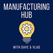 Manufacturing Hub Podcast