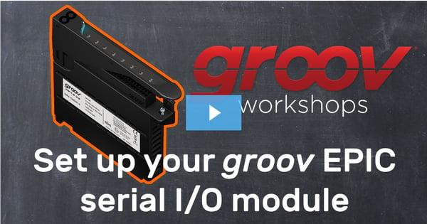 Set up groov EPIC serial I/O module